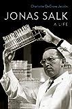 Image de Jonas Salk: A Life