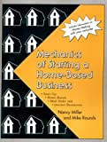 Mechanics of Starting a Home-Based Business, Nancy Miller and Mike Rounds, 1891440209