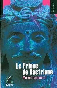 Le Prince de Bactriane par Muriel Carminati