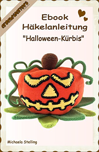 Häkelanleitung (067): Halloween-Kürbis (CrochetPerfect 67) (German Edition)