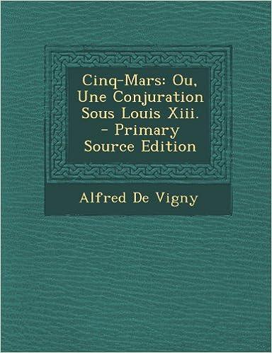 Gratis google bøker downloader onlineCinq-Mars: Ou, Une Conjuration Sous Louis XIII. (French Edition) ePub