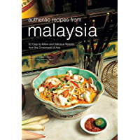 Authentic Recipes from Malaysia: [Malaysian Cookbook, 62 Recpies] (Authentic Recipes Series)