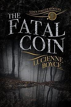The Fatal Coin: A Dan Foster novella (A Dan Foster Mystery) by [Boyce, Lucienne]
