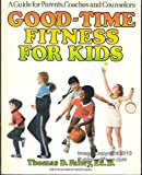 Good-Time Fitness for Kids, Thomas D. Fahey, 0884210898