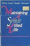 Maintaining a Spirit Filled Life, Buddy Harrison, 0892743832