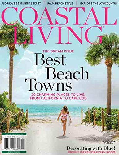 Coastal Living Magazine Spring 2019 Dream Issue Best Beach Towns