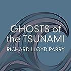 Ghosts of the Tsunami: Death and Life in Japan's Disaster Zone Hörbuch von Richard Lloyd Parry Gesprochen von: Simon Vance