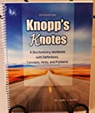 Knopp's Knotes : A Biochemistry Workbook with Definitions Concepts Hints and Problems, Knopp, James, 1465200711