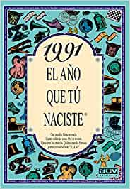 1991 EL AÑO QUE TU NACISTE (El año que tú naciste): Amazon