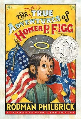 The Mostly True Adventures of Homer P. Figg[MOSTLY TRUE ADV OF HOMER P FIG][Hardcover]