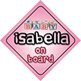 Automotive : Baby Girl Isabella on board novelty car sign gift / present for new child / newborn baby