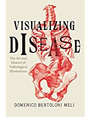 Visualizing Disease: The Art and History of Pathological Illustrations