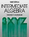 Beginning and Intermediate Algebr, Charles P. McKeague, 0124847722
