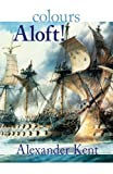 img - for Colours Aloft! (The Bolitho Novels) (Volume 16) book / textbook / text book