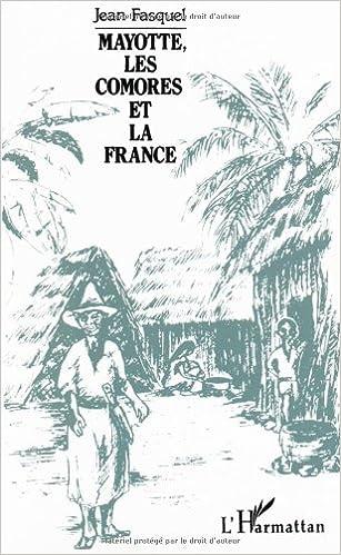 Télécharger en ligne Mayotte, les Comores et la France pdf, epub ebook