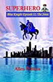 SUPERHERO - Blue Knight Episode II, The Jinni: Second of eight exciting stand alone episodes (Superhero Blue Knight Episodes) (Volume 2)