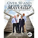 Over 50 and Motivated (The Motivated Series)