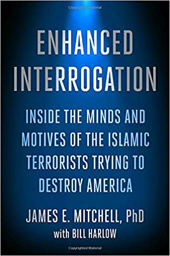 Mitchell – Enhanced Interrogation: Inside the Minds and Motives of the Islamic Terrorists Trying To Destroy America