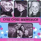 Criss Cross Applesauce by Denise Forney (2011-04-19)