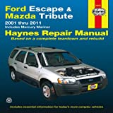 Ford Escape & Mazda Tribute 2001-2011: 2001 thru 2011 - Includes Mercury Mariner (Haynes Repair Manual)
