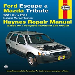 ford escape mazda tribute 2001 2011 2001 thru 2011 includes rh amazon com 2008 ford escape repair manual download 2008 ford escape workshop manual pdf