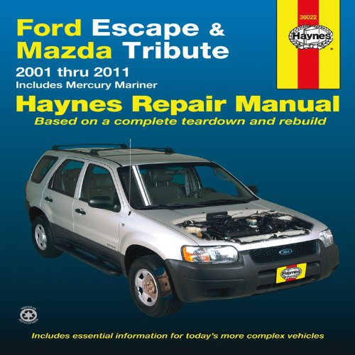 Ford Escape Manual - Ford Escape & Mazda Tribute: 2001 thru 2011 - Includes Mercury Mariner (Haynes Repair Manual)