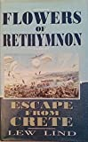 img - for Flowers of Rethymnon: Escape from Crete by Lew Lind (1991-09-06) book / textbook / text book