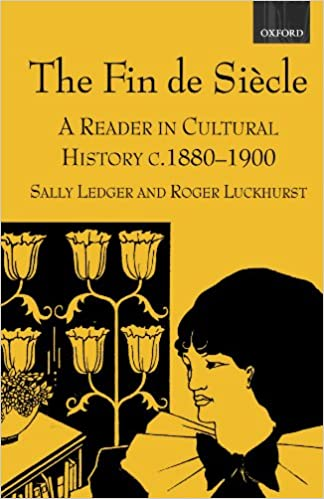 The Fin De Siècle: A Reader in Cultural History, c  1880
