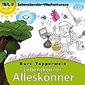 Lebensberater-Wochenkursus: Mit Leichtigkeit durchs Leben (Lebenskenner-Alleskönner 3) Hörbuch von Kurt Tepperwein Gesprochen von: Kurt Tepperwein