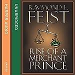 Rise of a Merchant Prince | Raymond E. Feist