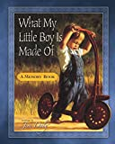 What My Little Boy Is Made Of: A Memory Book