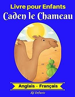 Livre Pour Enfants Caden Le Chameau Anglais Francais