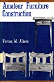Amateur Furniture Construction, Vernon Martin Albers, 0498073890
