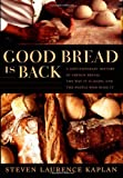 img - for Good Bread Is Back: A Contemporary History of French Bread, the Way It Is Made, and the People Who Make It book / textbook / text book