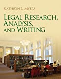 Legal Research, Analysis, and Writing, Myers, Kathryn, 0135077133