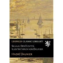 Sylvius. Der Dichter; Illustrationen von Daumier