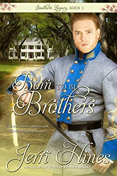 Born To Be Brothers (Southern Legacy Book 3) by [Hines, Jerri]