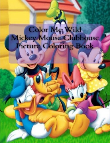 Read Online Color Me Wild  Mickey Mouse Clubhouse  Picture Coloring Book ebook