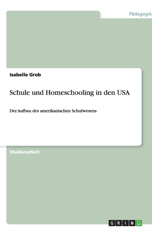 Schule und Homeschooling in den USA: Der Aufbau des amerikanischen Schulwesens
