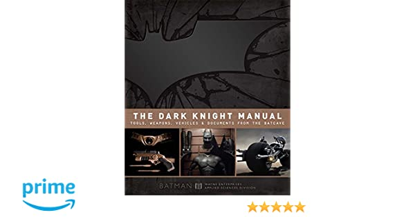 The Dark Knight Manual: Tools, Weapons, Vehicles and Documents from the Batcave: Amazon.es: Brandon T. Snider: Libros en idiomas extranjeros