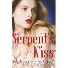 Serpent's Kiss: Number 2 in series (Witches of the East) by Cruz, Melissa de la (2012) Paperback