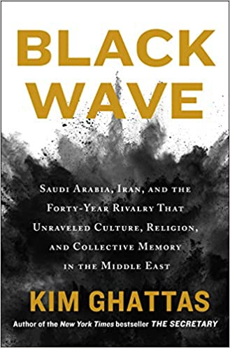 Image result for Black Wave by Kim Ghattas