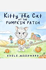Kitty The Cat at the Pumpkin Patch: A Rebus-Style Children's Cumulative Rhyme Book for Kindergarten and Preschool (Kitty the Cat Kids Books Ages 3-5) Paperback