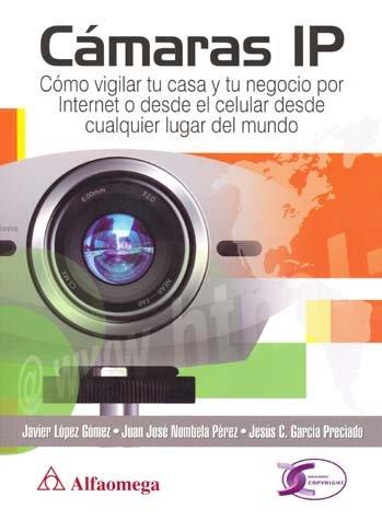Camaras IP, Como Vigilar Tu Casa y Tu Negocio por Internet ...