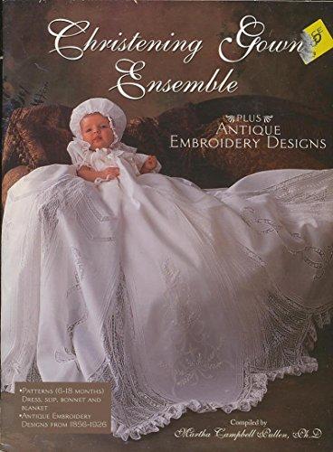 Christening Gown Ensemble, Plus Antique Embroidery Designs