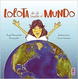 Lolota da la vuelta al mundo: 10 Las aventuras de Lolota: Amazon ...