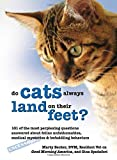 Why Do Cats Always Land on Their Feet?: 101 of the Most Perplexing Questions Answered About Feline Unfathomables, Medical Mysteries and Befuddling Behaviors