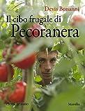 Image de Il cibo frugale di Pecoranera: La riscoperta del piacere di coltivare da sé e nutrirsi di cibi semplici e naturali (Italian Edition)