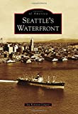 Seattle s Waterfront (Images of America)
