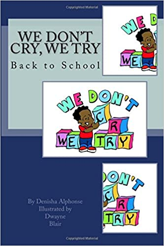 We Don't Cry, We Try; Back to School